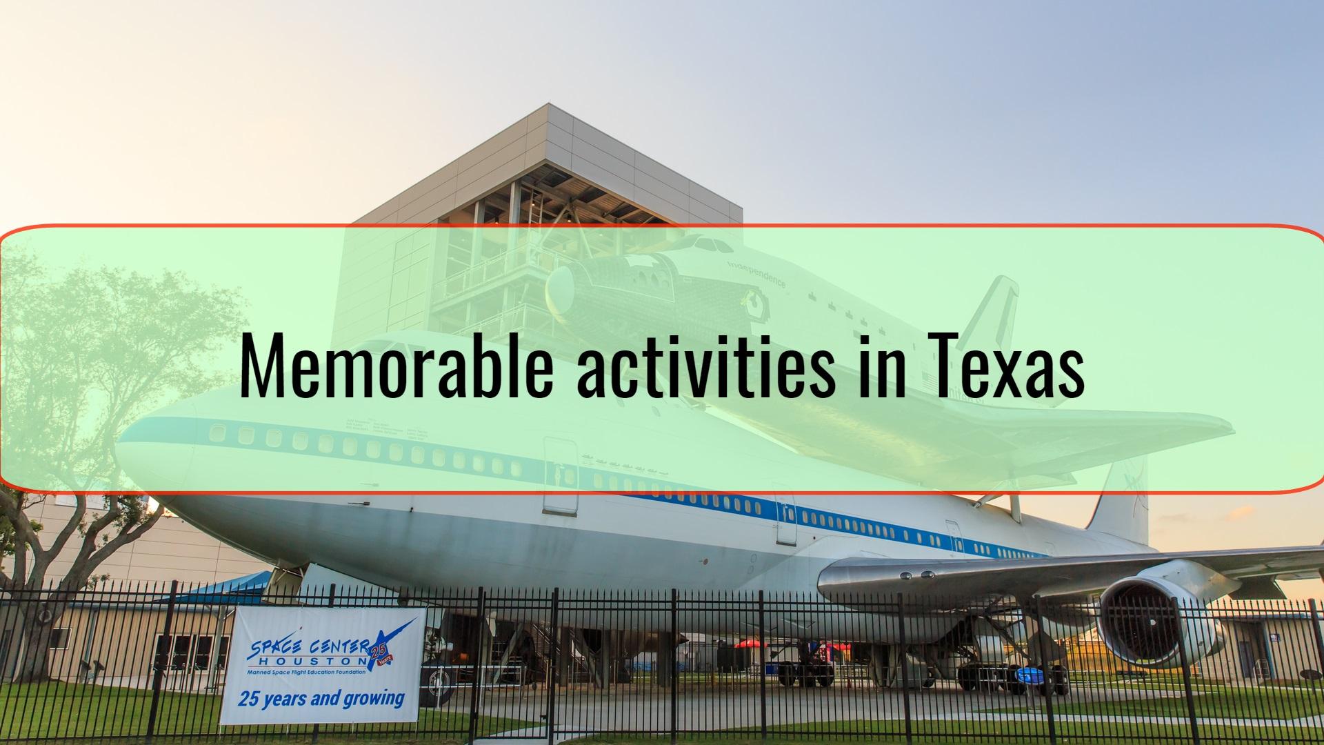 Memorable activities in Texas