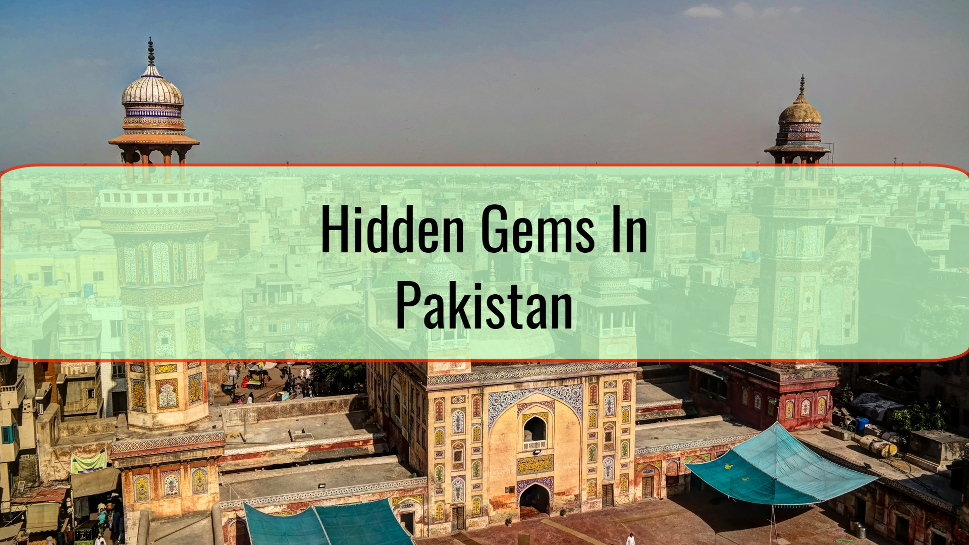 Hidden Gems In Pakistan