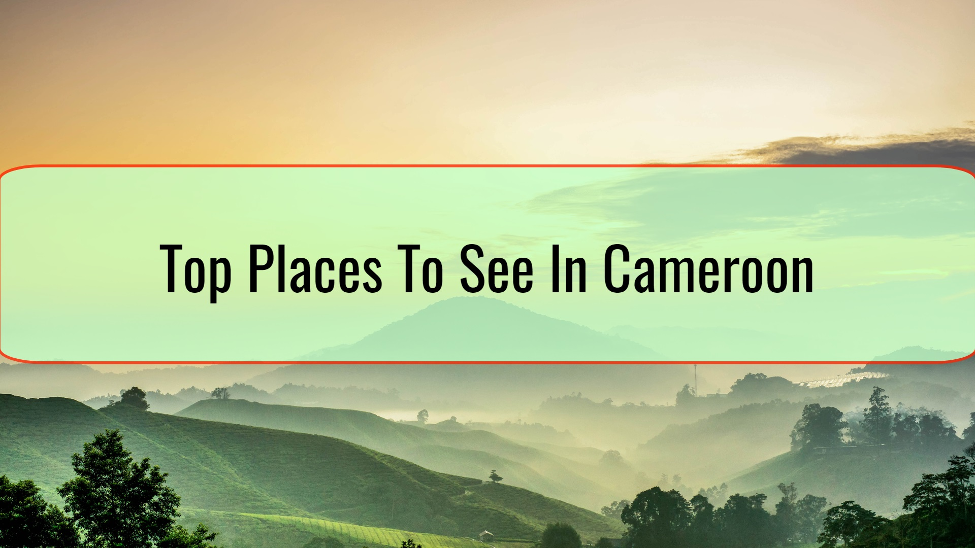 Top Places To See In Cameroon