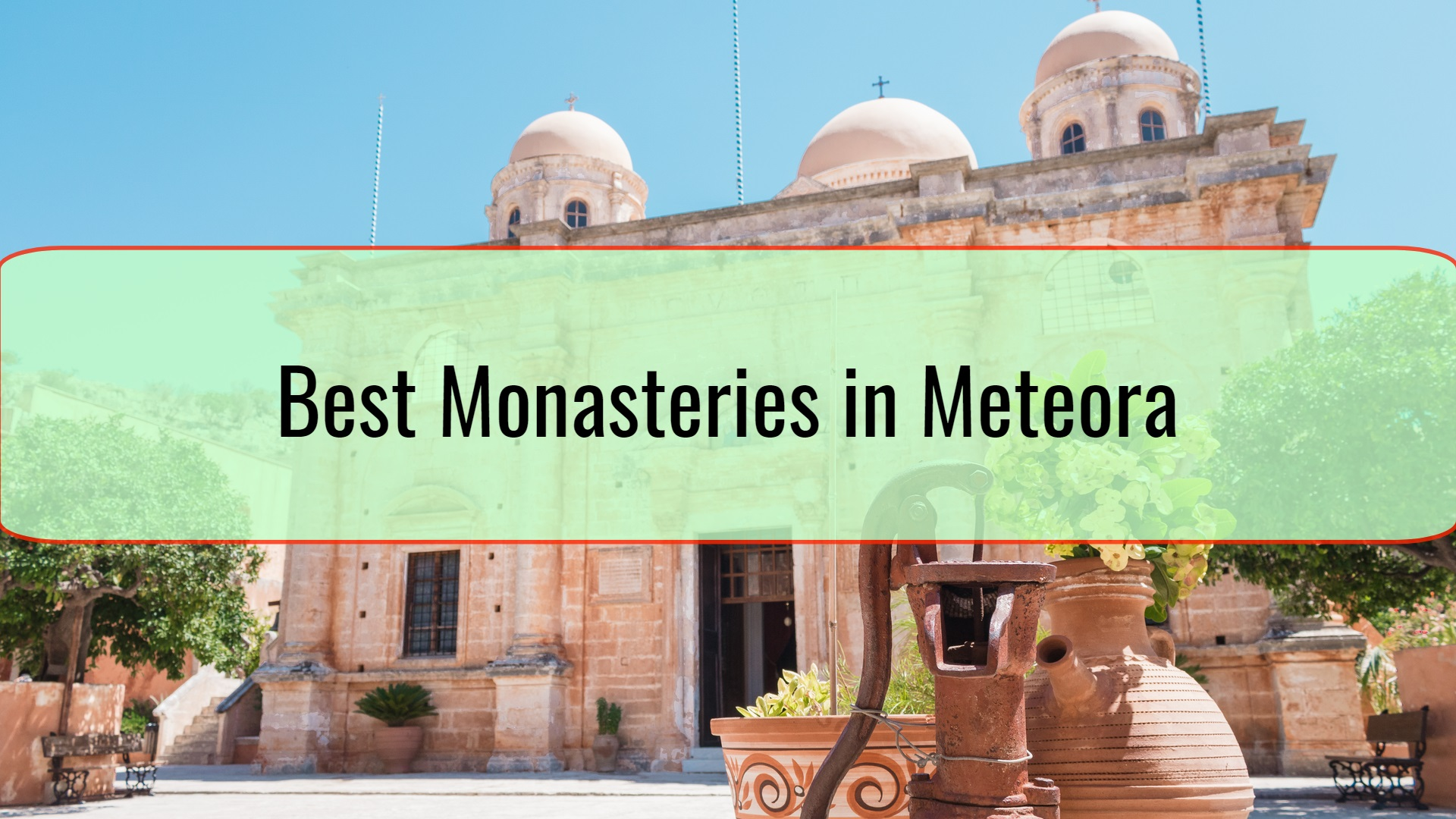 Best Monasteries in Meteora