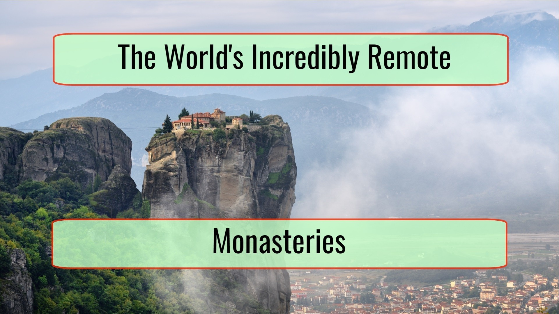 The World's Incredibly Inaccessible Monasteries