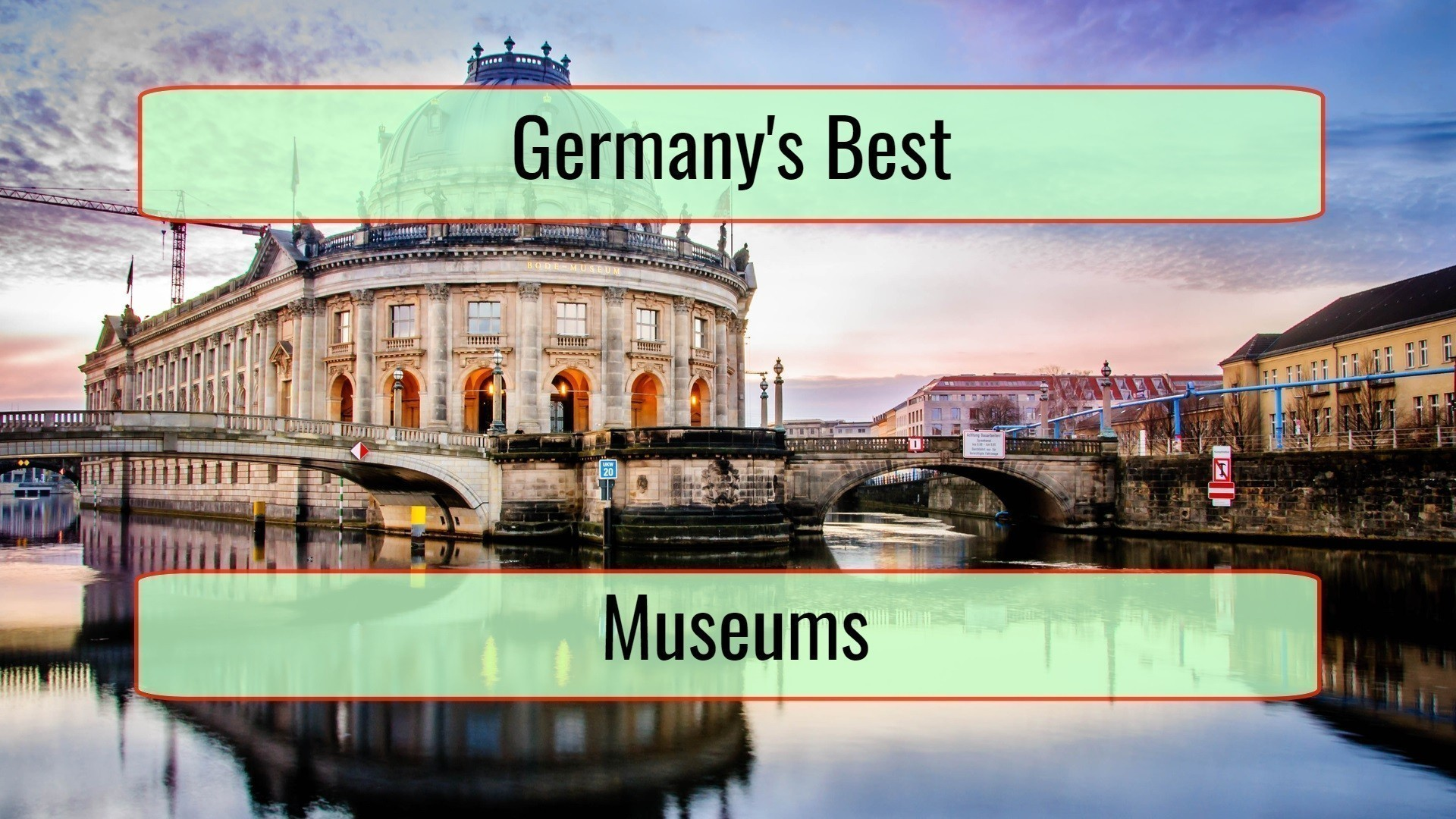 Germany's Best Museums You Want To Experience