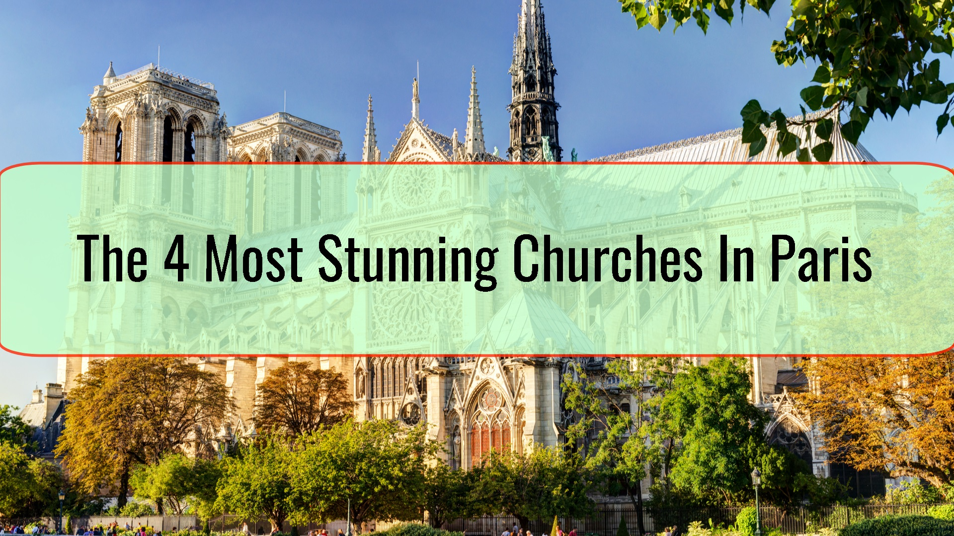 The 4 Most Stunning Churches In Paris