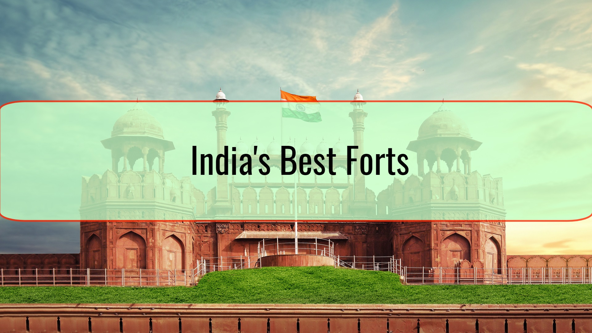 India's Best Forts