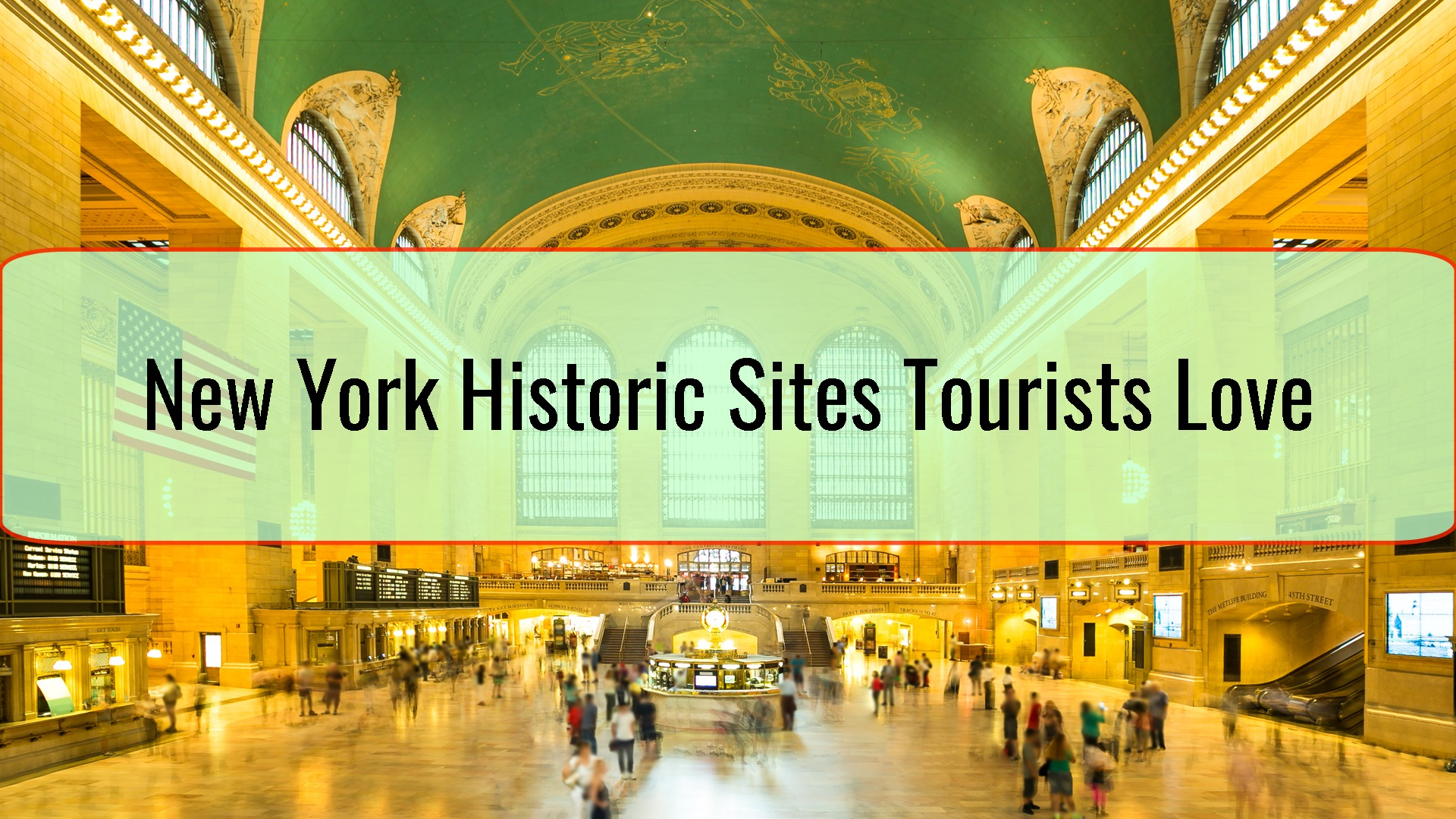 New York Historic Sites Tourists Love