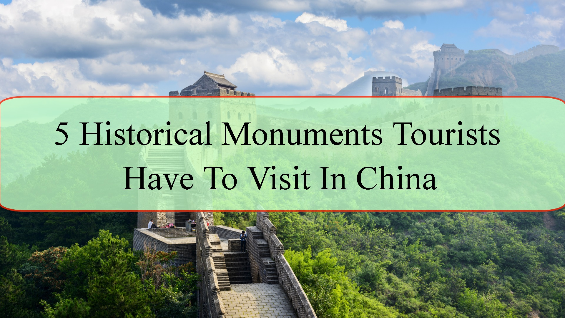 5 Historical Monuments Tourists Have To Visit In China