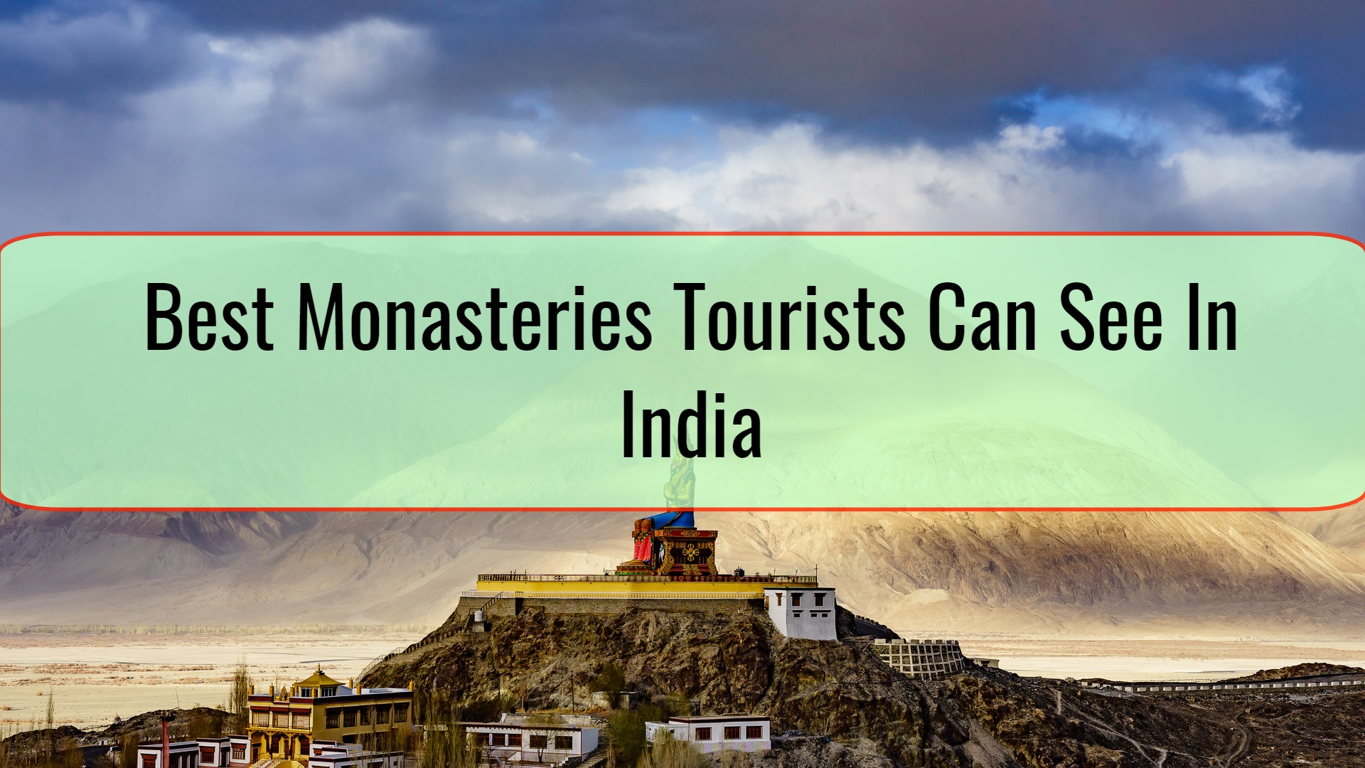 Best Monasteries Tourists Can See In India