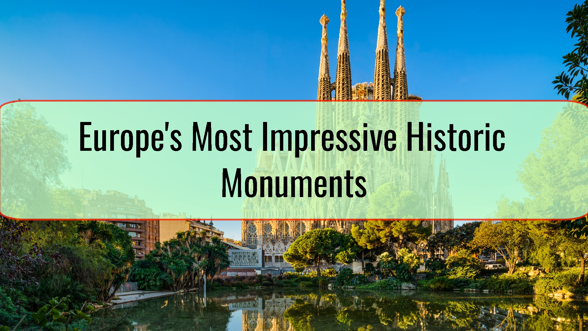 Europe's Most Impressive Historic Monuments