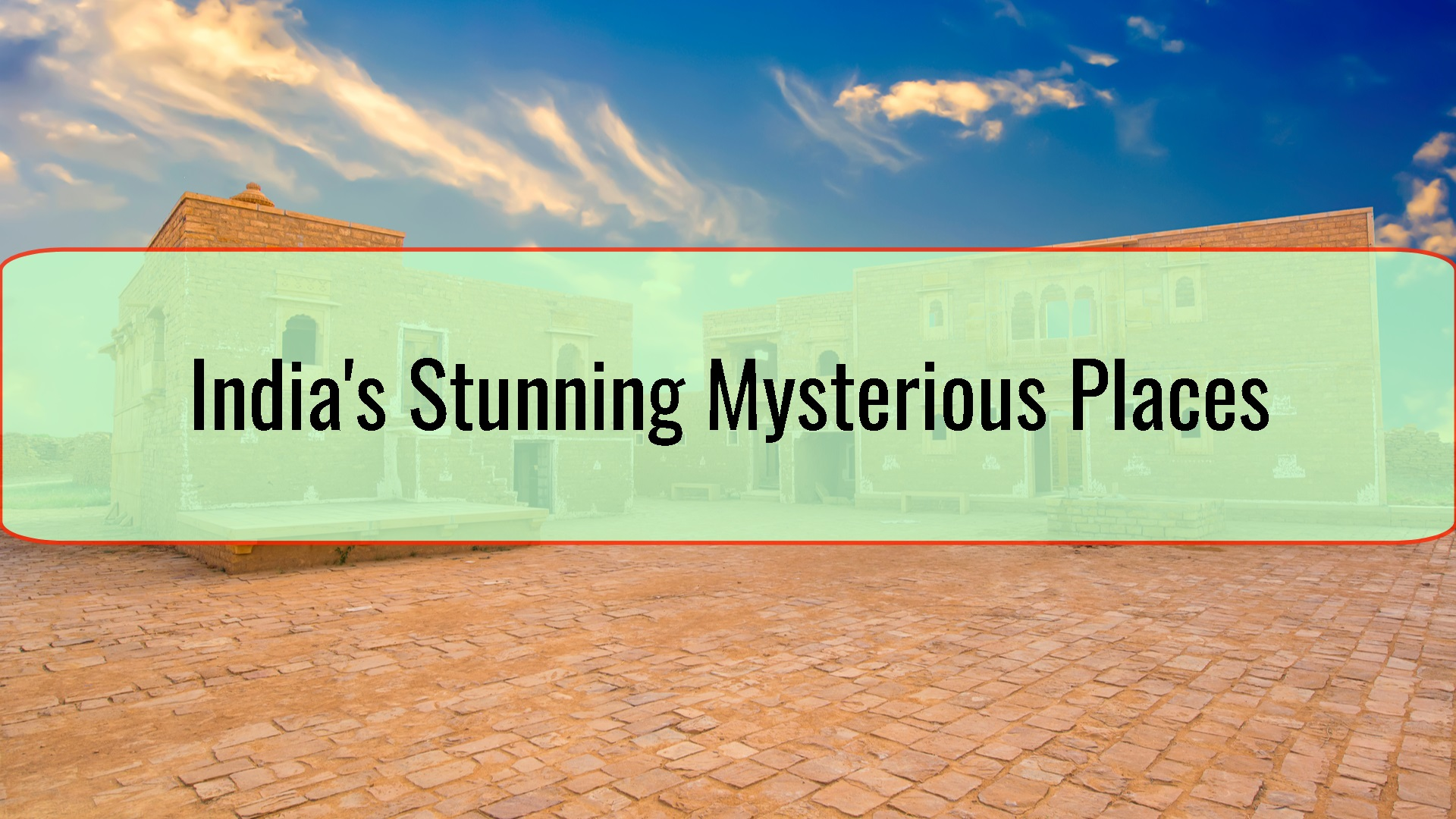 India's Stunning Mysterious Places