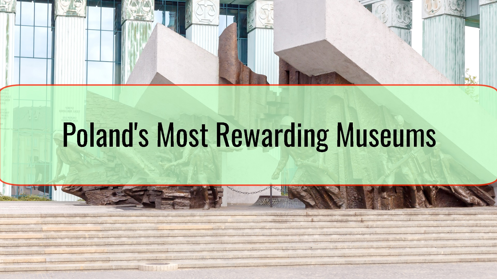 Poland's Most Rewarding Museums