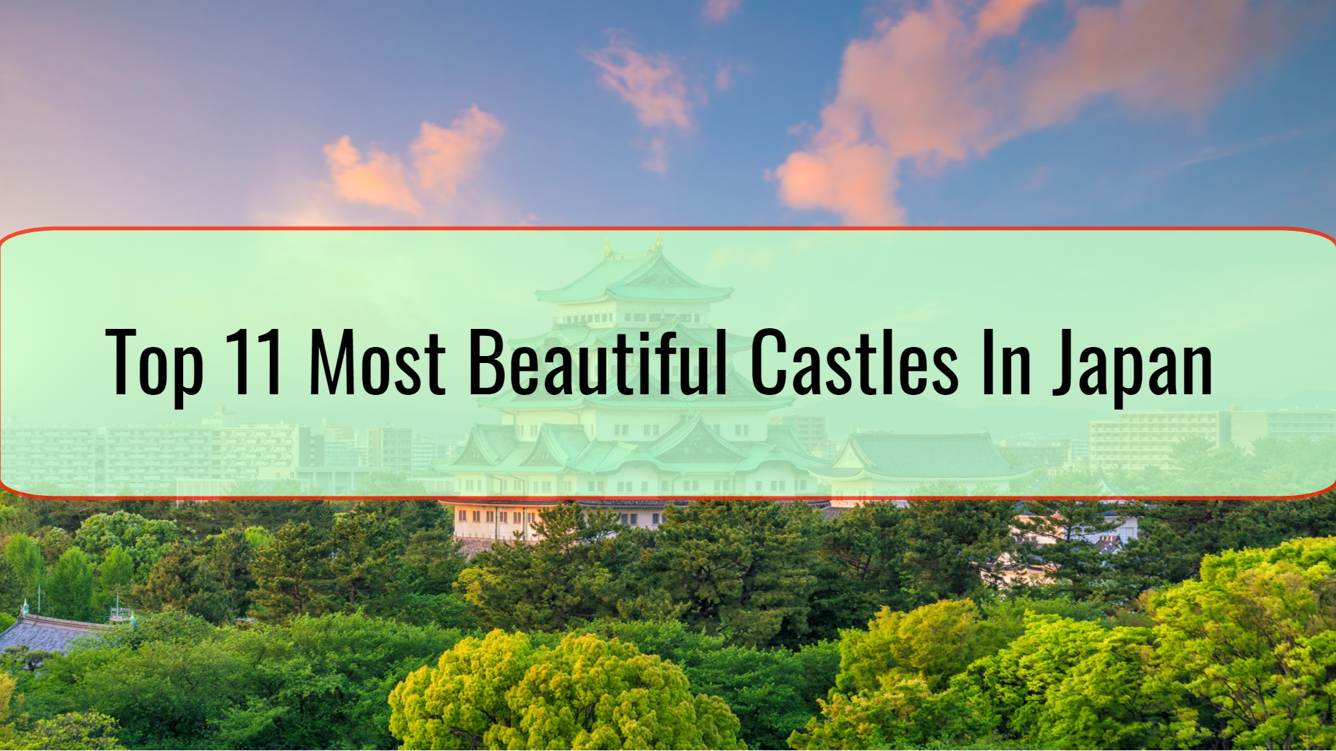 Top 11 Most Beautiful Castles In Japan