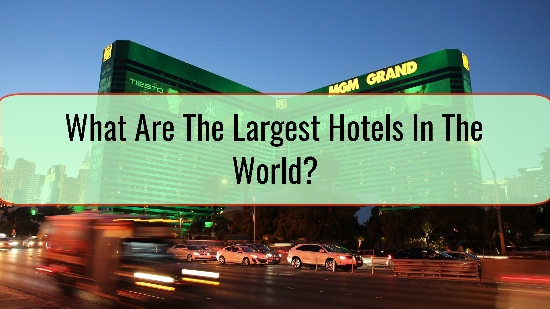 What Are The Largest Hotels In The World?